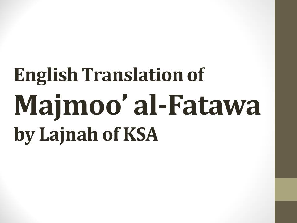 English Translation of Majmoo' al-Fatawa by Lajnah of KSA (8)